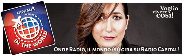 Onde Radio, il mondo (si) gira su Radio Capital!
