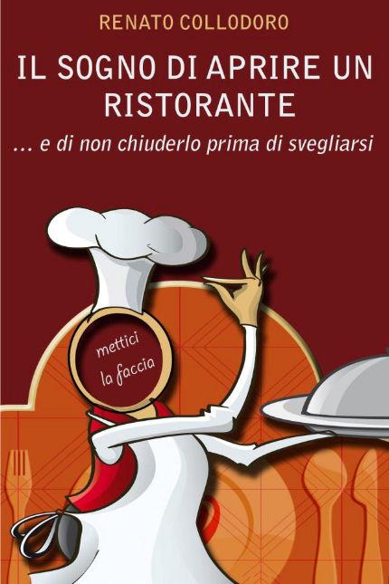 Il sogno di aprire un ristorante, Renato Collodoro