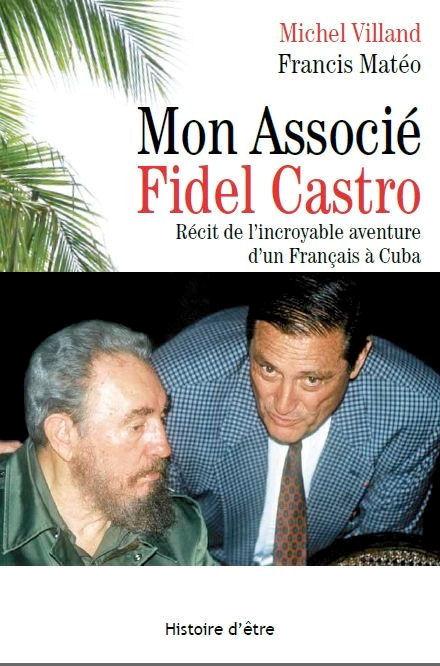Francis Matéo: Mon Associé Fidel Castro