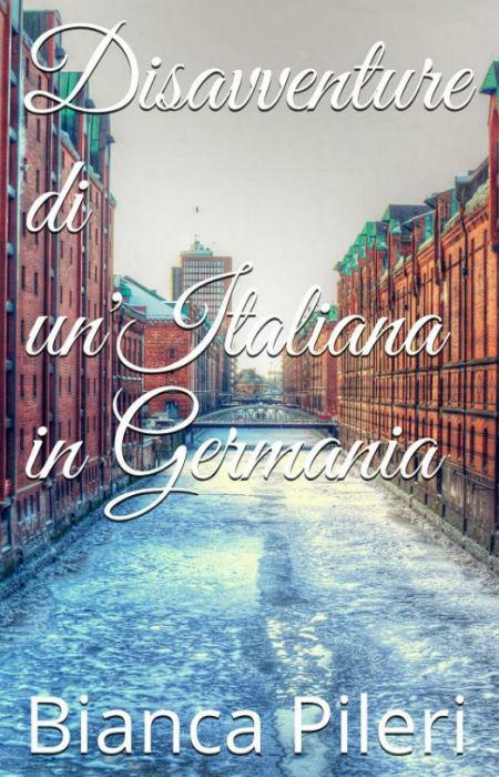Disavventure di un'Italiana in Germania
