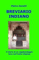 Pietro Zanetti: Breviario Indiano viaggio in india
