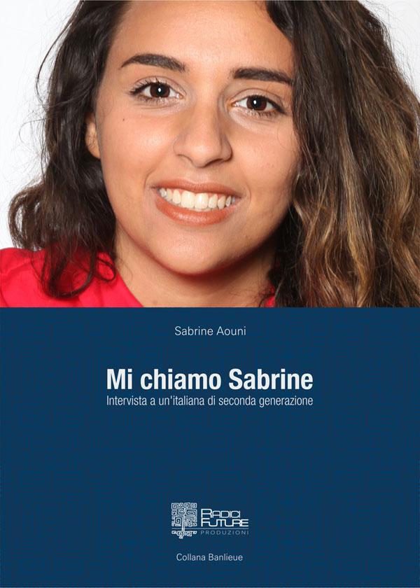 """Mi chiamo Sabrine"""", il primo libro di Sabrine Aouni"""