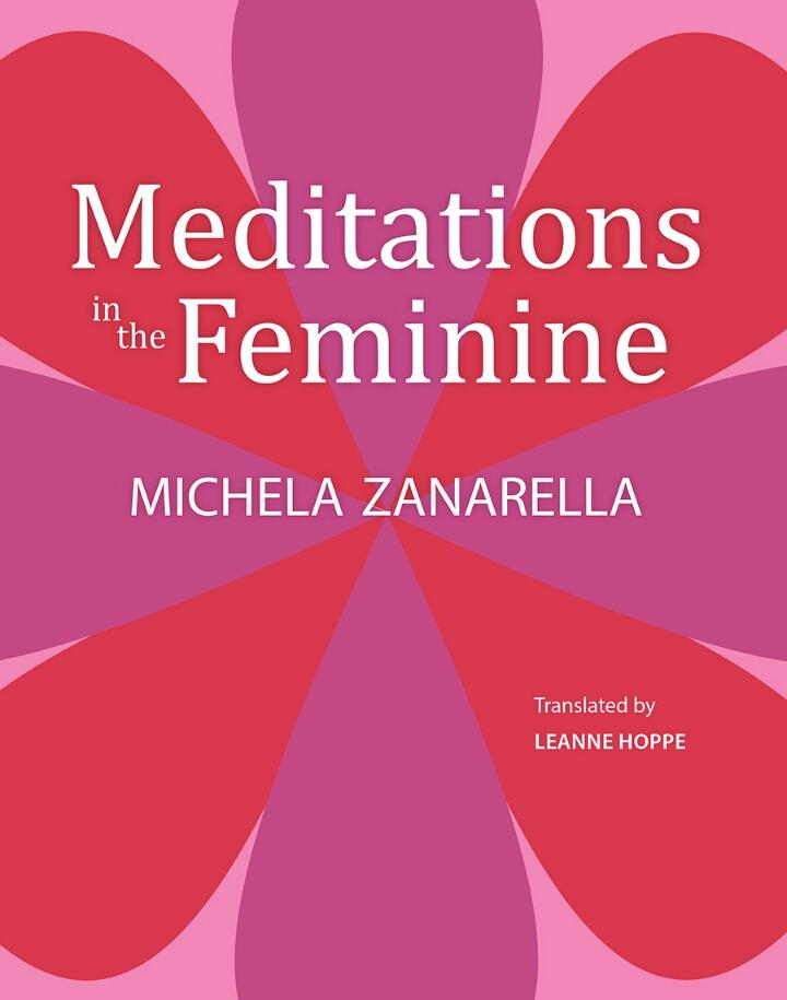 """Michela Zanarella: """"Meditations in the Feminine"""", una raccolta di 66 poesie di riflessione e meditazione sull'esistenza"""