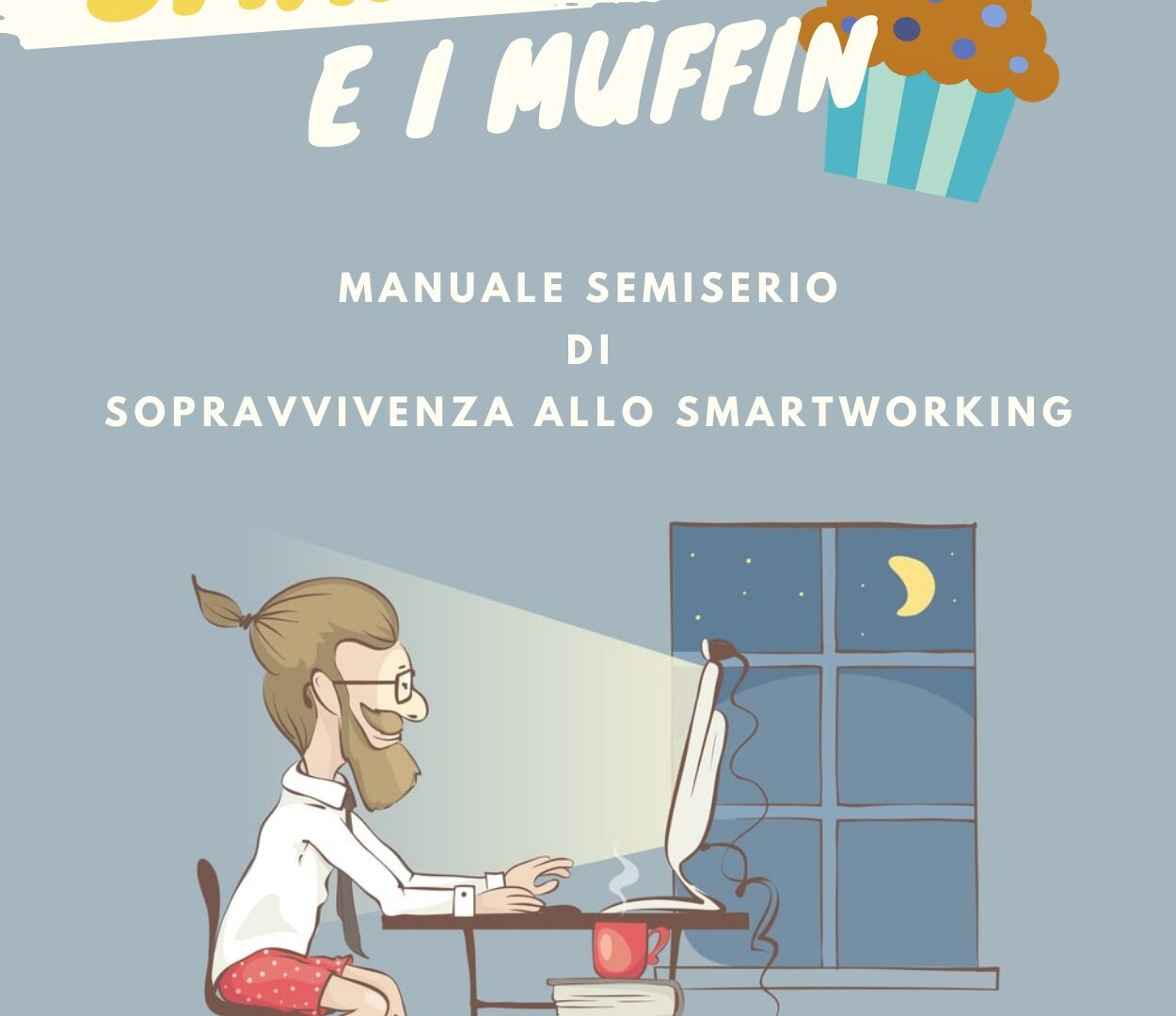 Lo smartworker e i muffin